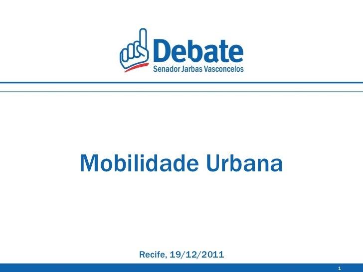 Mobilidade Urbana Recife, 19/12/2011