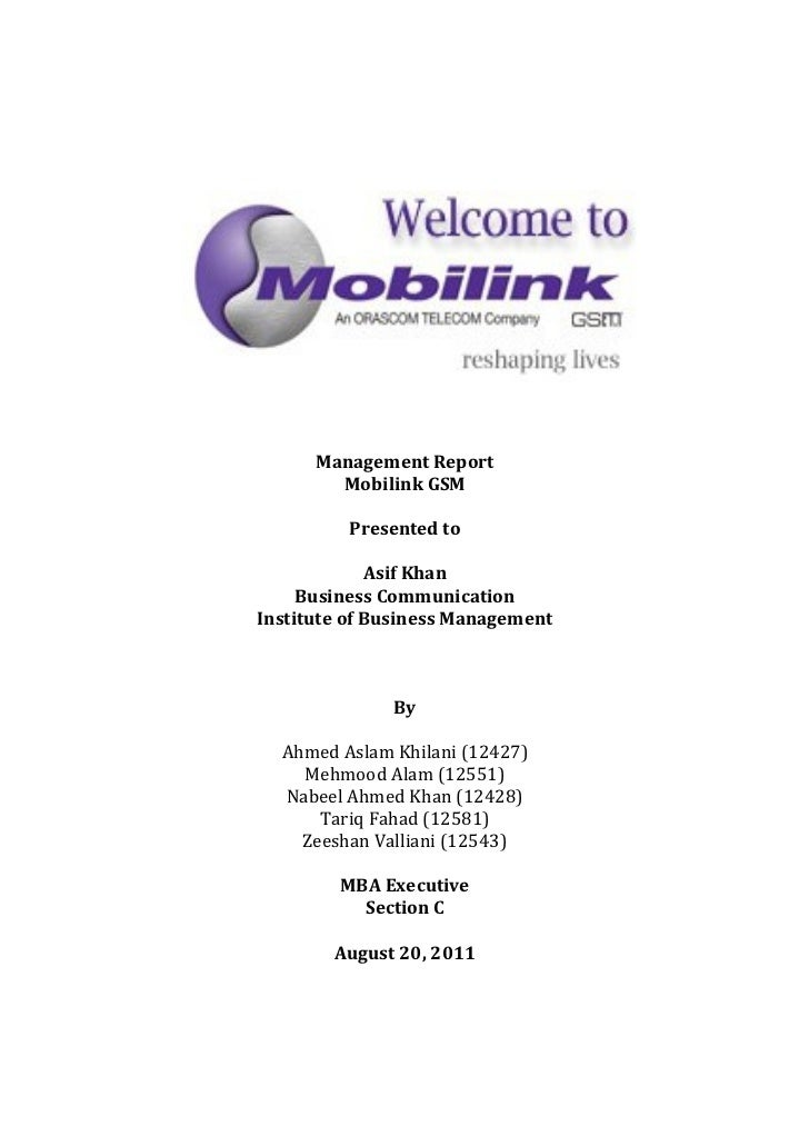 Management Report        Mobilink GSM         Presented to             Asif Khan     Business CommunicationInstitute of Bu...