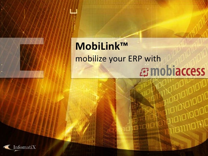 MobiLink™ mobilize your ERP with