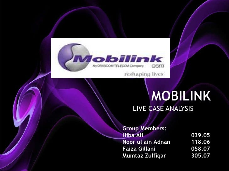 LIVE CASE ANALYSIS Group Members: Hiba Ali 039.05 Noor ul ain Adnan 118.06 Faiza Gillani 058.07 Mumtaz Zulfiqar 305.07