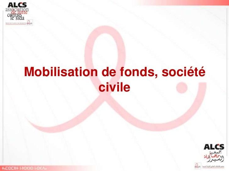 Mobilisation de fonds, société            civile