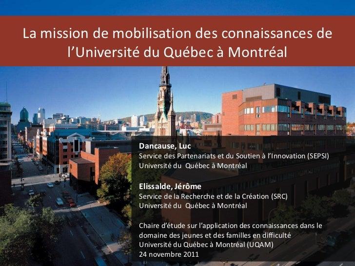 La mission de mobilisation des connaissances de       l'Université du Québec à Montréal                 Dancause, Luc     ...