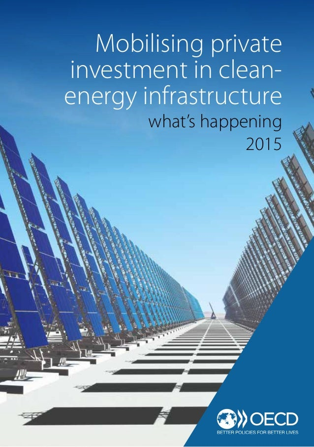 Mobilising private investment in clean- energy infrastructure what's happening 2015