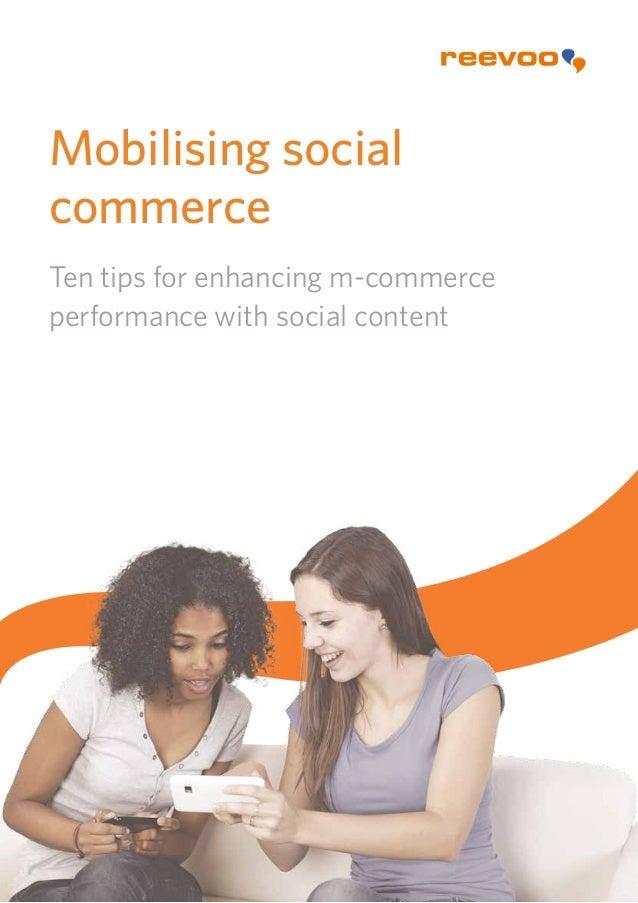 Mobilising socialcommerceTen tips for enhancing m-commerceperformance with social content