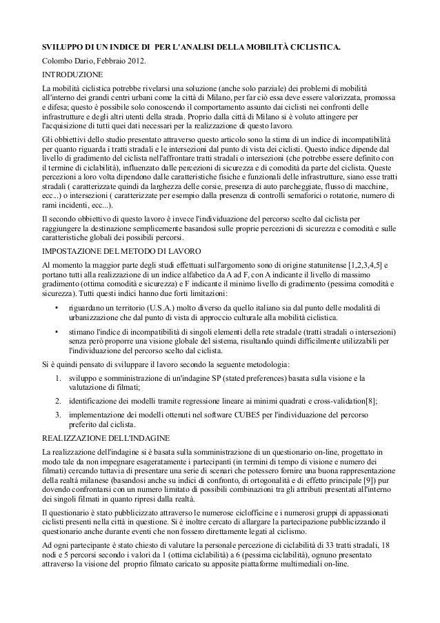 SVILUPPO DI UN INDICE DI PER LANALISI DELLA MOBILITÀ CICLISTICA.Colombo Dario, Febbraio 2012.INTRODUZIONELa mobilità cicli...