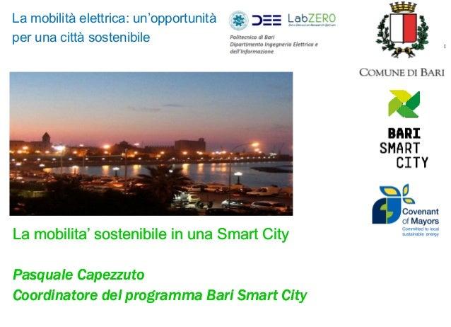 La mobilità elettrica: un'opportunità per una città sostenibile  PROGRAM MANAGEMENT OFFICE S.E.A.P.  La mobilita' sostenib...