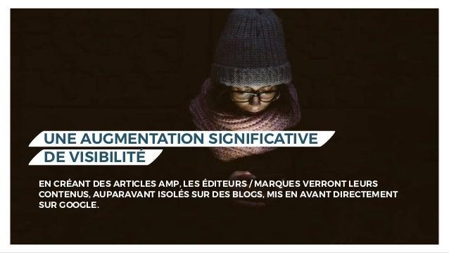 UNE AUGMENTATION SIGNIFICATIVE  DE VISIBILITÉ EN CRÉANT DES ARTICLES AMP, LES ÉDITEURS / MARQUES VERRONT LEURS CONTENUS, ...
