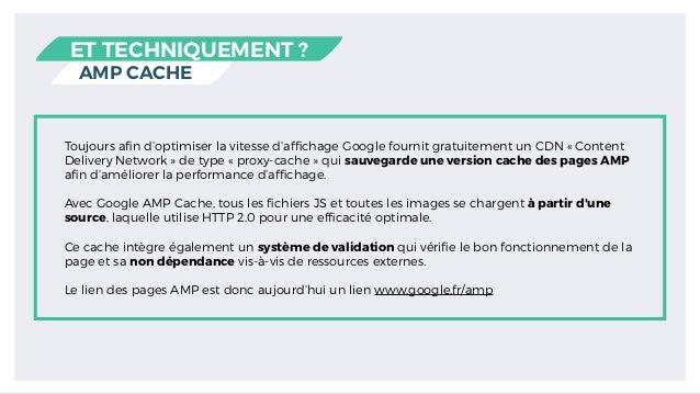 AMP CACHE ET TECHNIQUEMENT ? Toujours afin d'optimiser la vitesse d'affichage Google fournit gratuitement un CDN « Content D...
