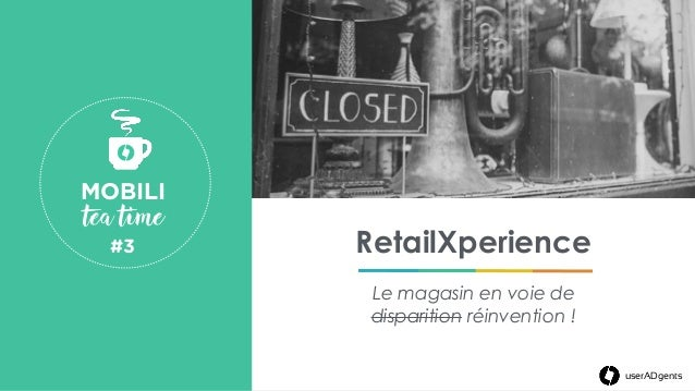 userADgents RetailXperience Le magasin en voie de disparition réinvention ! MOBILI