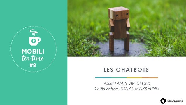 LES CHATBOTS ASSISTANTS VIRTUELS & CONVERSATIONAL MARKETING MOBILI