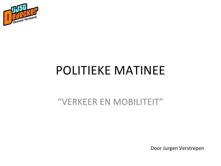 """POLITIEKE MATINEE """" VERKEER EN MOBILITEIT"""" Door Jurgen Verstrepen"""