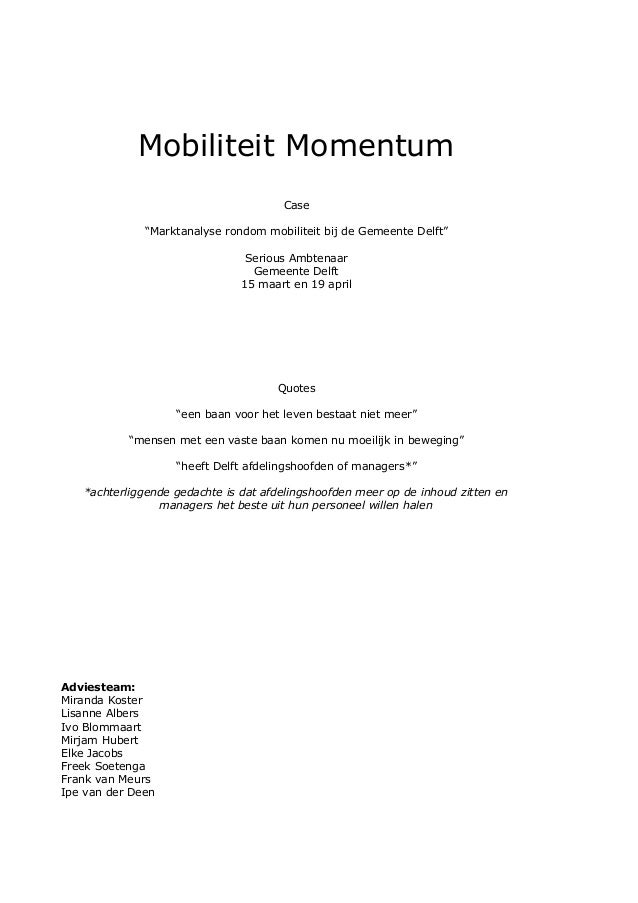 """Mobiliteit Momentum Case """"Marktanalyse rondom mobiliteit bij de Gemeente Delft"""" Serious Ambtenaar Gemeente Delft 15 maart ..."""
