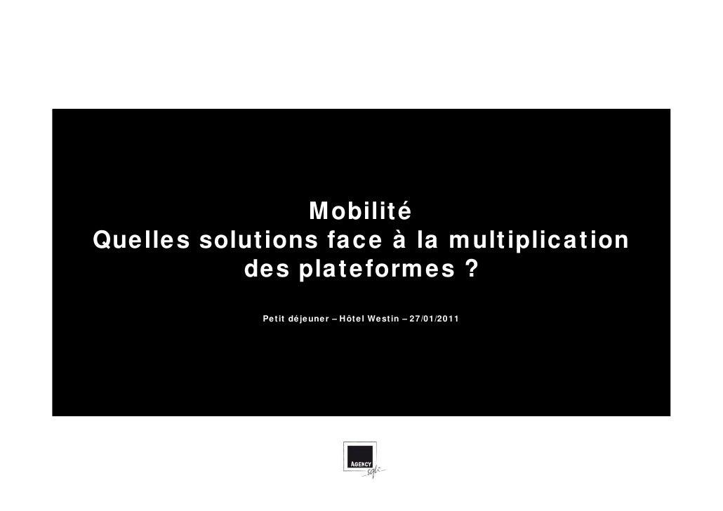 MobilitéQuelles solutions face à la multiplication           des plateformes ?             Petit déjeuner – Hôtel Westin –...