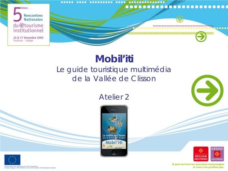 Mobil'itiLe guide touristique multimédia    de la Vallée de Clisson           Atelier 2