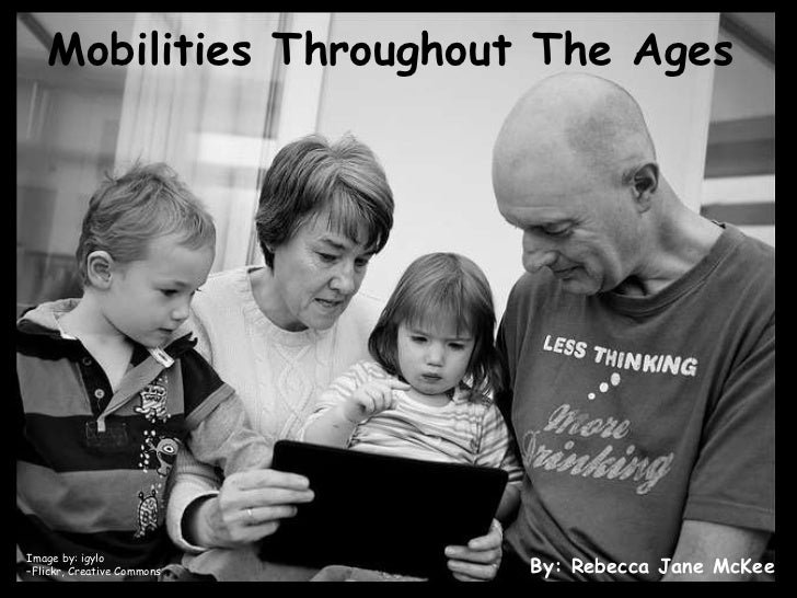 Mobilities Throughout The Ages<br />Image by: igylo<br />–Flickr, Creative Commons<br />  By: Rebecca Jane McKee<br />