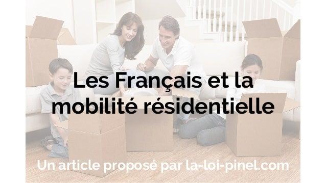 Les Français et la mobilité résidentielle Un article proposé par la-loi-pinel.com