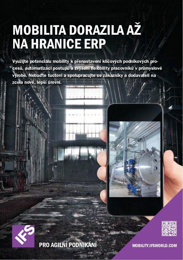 MOBILITA DORAZILA AŽ NA HRANICE ERP Využijte potenciálu mobility k přenastavení klíčových podnikových procesů, automatizac...
