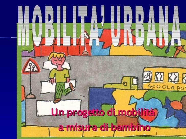 Un progetto di mobilità  a misura di bambino