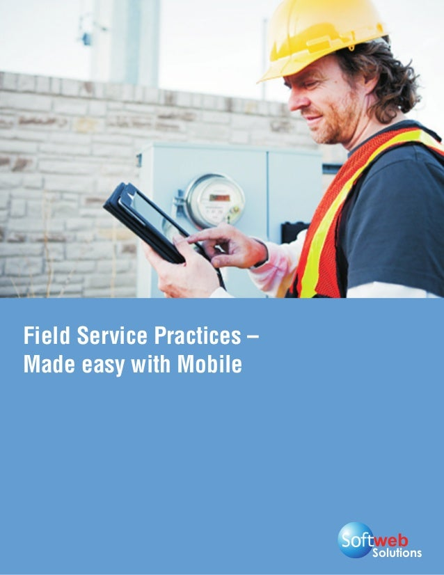 Field Service Practices –Made easy with Mobile                            Solutions