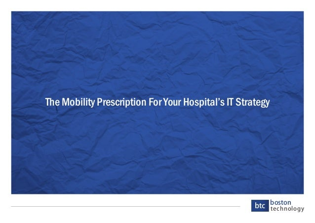 boston technologybtc The Mobility Prescription For Your Hospital's IT Strategy