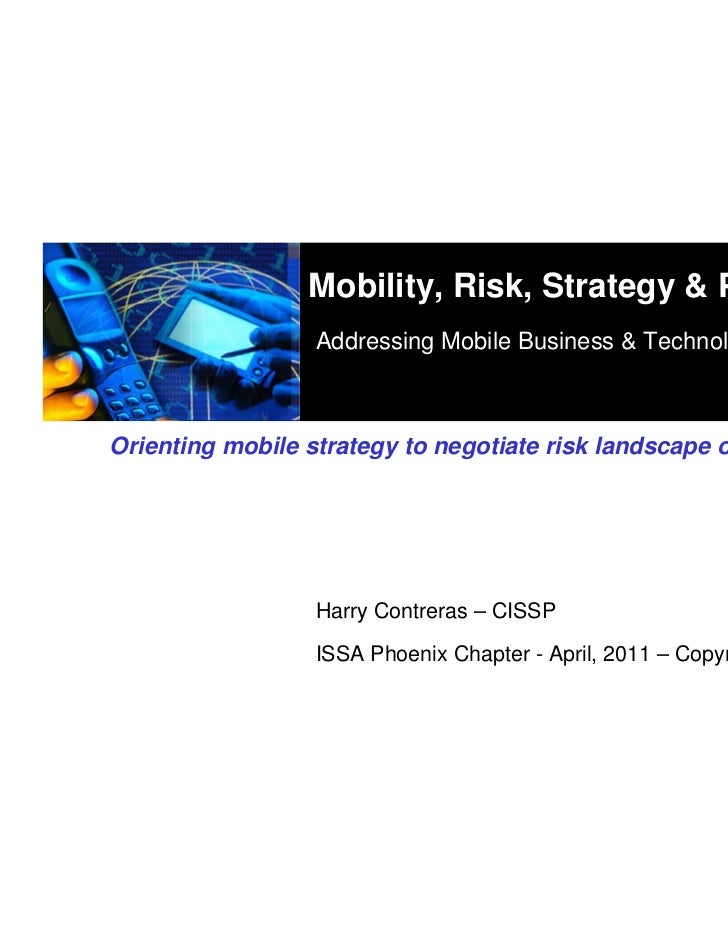 Mobility, Risk, Strategy & Policy                  Addressing Mobile Business & Technology IssuesOrienting mobile strategy...