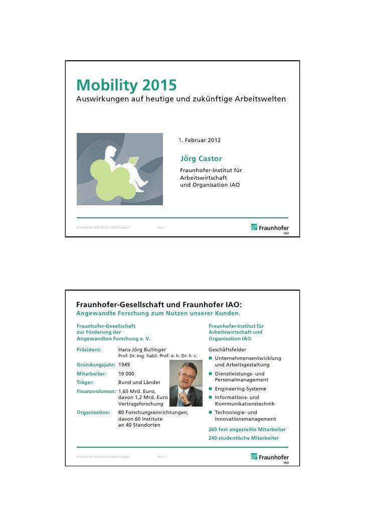 Mobility 2015Auswirkungen auf heutige und zukünftige Arbeitswelten                                                        ...