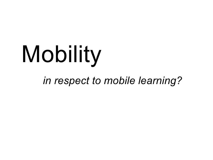 Mobility  in respect to mobile learning?