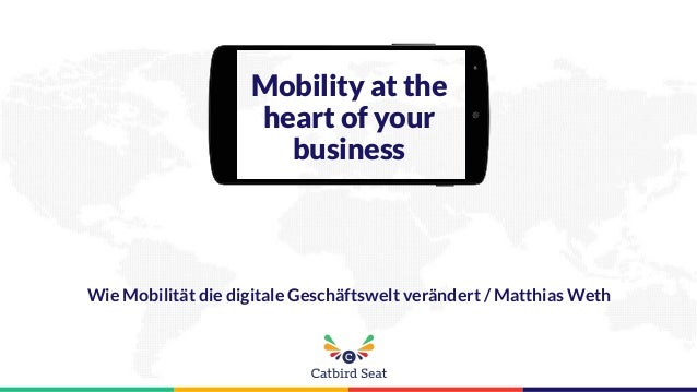 Mobility at the heart of your business Wie Mobilität die digitale Geschäftswelt verändert / Matthias Weth