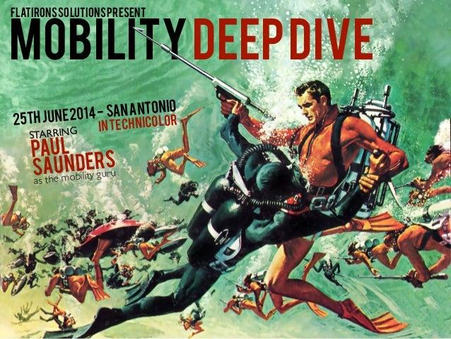 MOBILITYDEEPDIVE PAUL SAUNDERS STARRING as the mobility guru flatironssolutionspresent 25thJune2014- sanantonio intechnico...