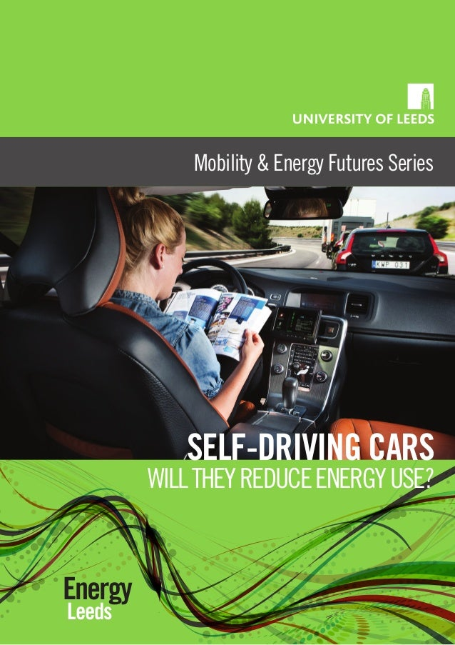 Mobility & Energy Futures Series Energy Leeds SELF-DRIVING CARS WILLTHEYREDUCEENERGYUSE?