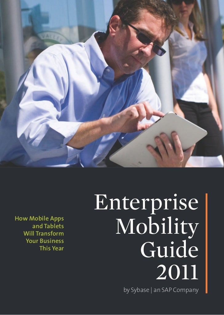 Enterprise                     MobilityHow Mobile Apps     and Tablets  Will Transform                        Guide   Your...