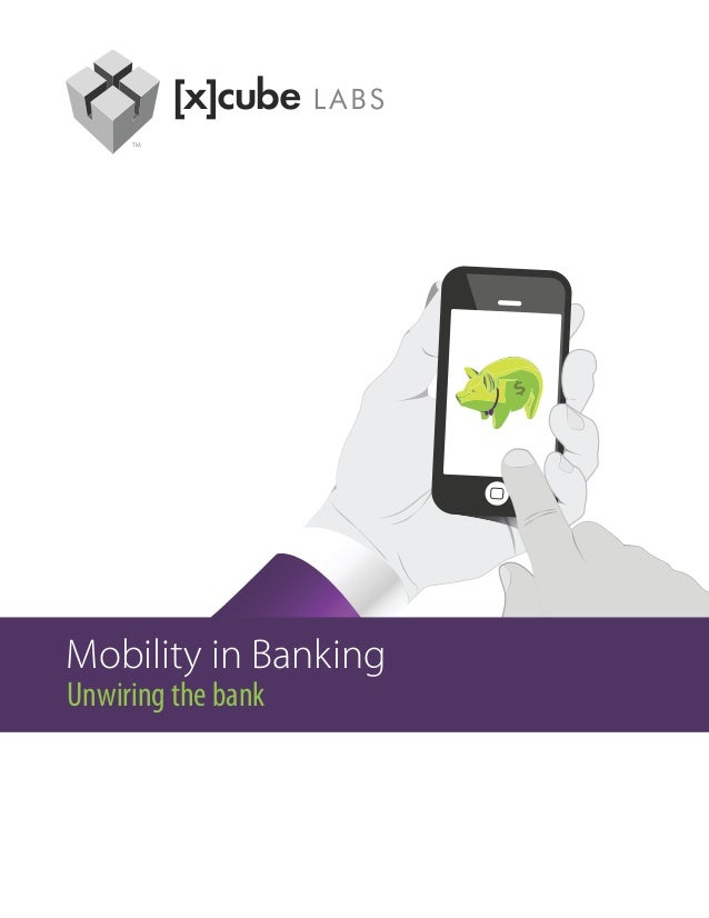 Mobility in BankingUnwiring the bank