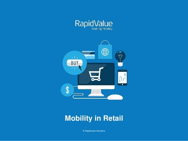© RapidValue Solutions Mobility in Retail