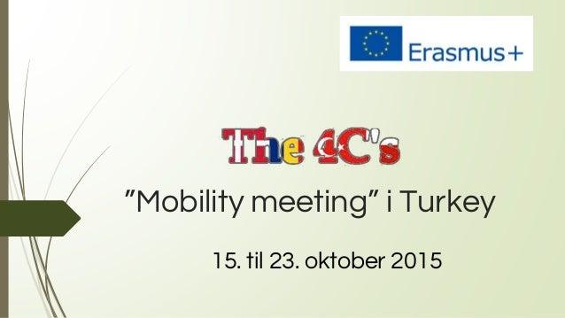"""""""Mobility meeting"""" i Turkey 15. til 23. oktober 2015"""