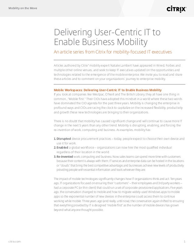 Mobility on the Move 1citrix.com Delivering User-Centric IT to Enable Business Mobility An article series from Citrix for ...