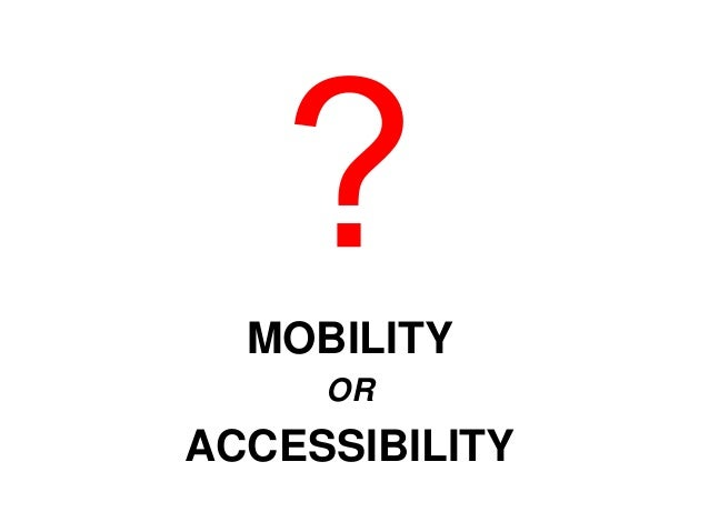 MOBILITY OR ACCESSIBILITY