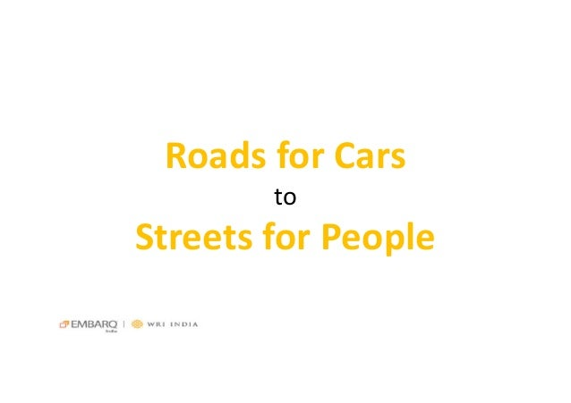 Roads for Cars to Streets for People