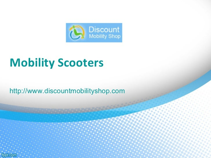Mobility Scootershttp://www.discountmobilityshop.com