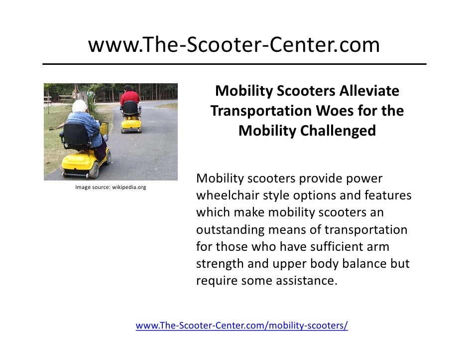www.The‐Scooter‐Center.com                                        Mobility Scooters Alleviate                             ...