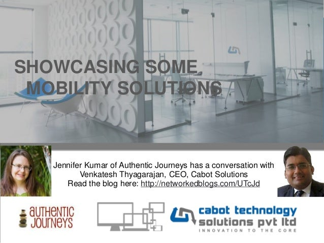 SHOWCASING SOME MOBILITY SOLUTIONS Jennifer Kumar of Authentic Journeys has a conversation with Venkatesh Thyagarajan, CEO...