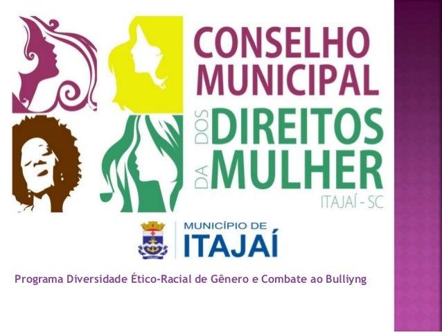 Programa Diversidade Ético-Racial de Gênero e Combate ao Bulliyng