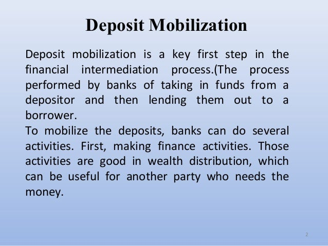deposit mobilization Keys to viable savings mobilization seminar objectives participants will:  analyze their bank's performance in mobilizing deposits set deposit targets.
