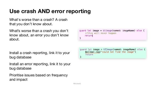 @otusweb Use crash AND error reporting What's worse than a crash? A crash that you don't know about.   What's worse than a...
