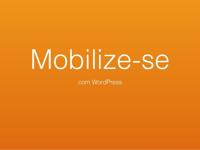 Mobilize-se com WordPress