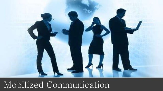 Mobilized Communication