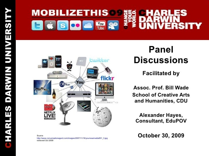 Panel Discussions Facilitated by Assoc. Prof. Bill Wade School of Creative Arts and Humanities, CDU Alexander Hayes, Consu...