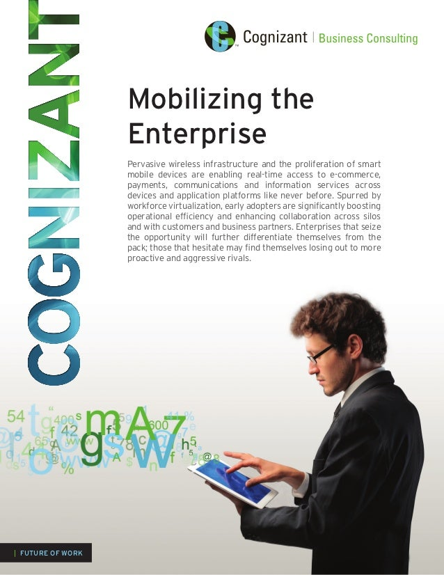 Mobilizing the                   Enterprise                   Pervasive wireless infrastructure and the proliferation of s...