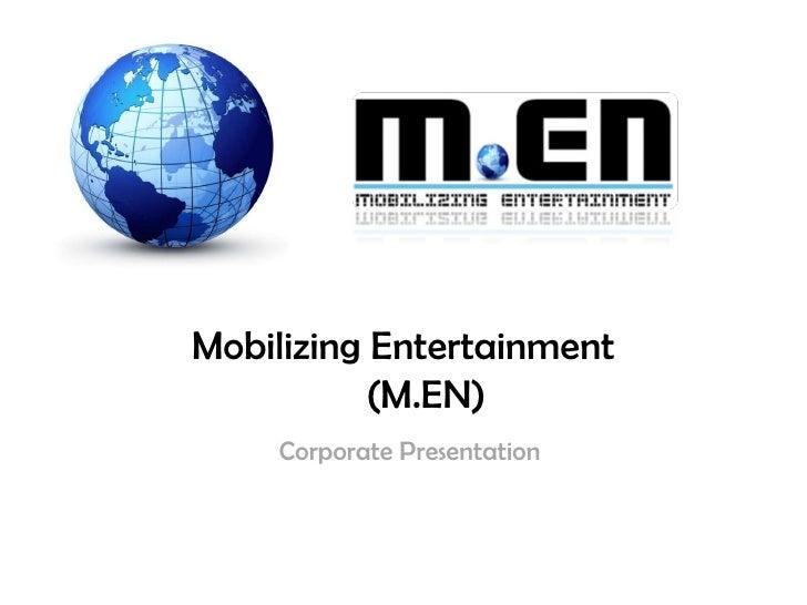 Mobilizing Entertainment (M.EN) Corporate Presentation