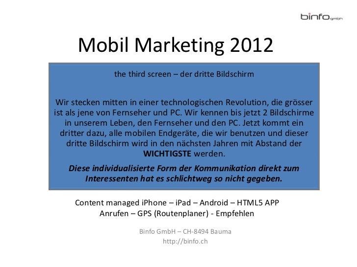 Mobil Marketing 2012               the third screen – der dritte Bildschirm Wir stecken mitten in einer technologischen Re...