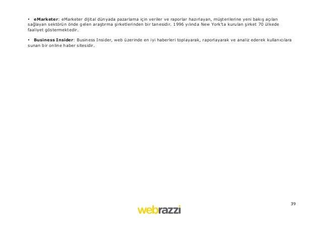 39   • eMarketer: eMarketer dijital dünyada pazarlama için veriler ve raporlar hazırlayan, müşterilerine yeni bakış aç...
